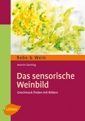 Das sensorische Weinbild